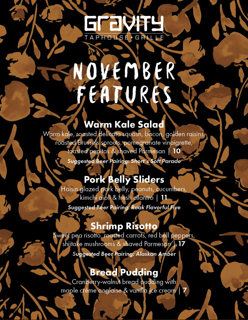 Our chef's special features include Warm Kale Salad, Pork Belly Sliders, Shrimp Risotto and Bread Pudding.