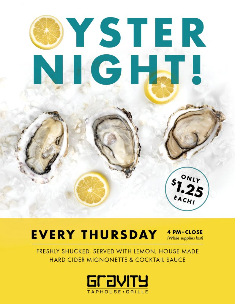 $1.25 Oyster Night Thursdays at Gravity! Available from 4pm–close, while supplies last. Served with lemon, house made hard cider mignonette & cocktail sauce.