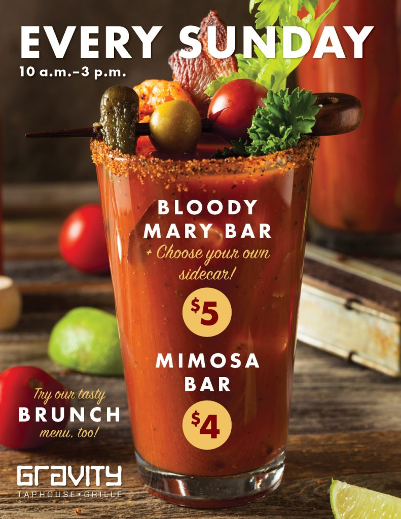 Gravity $5 bloody mary bar and brunch, every Sunday 10 a.m.–3 p.m.